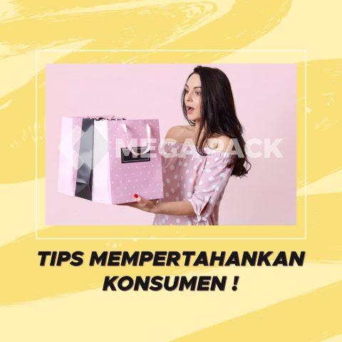 tips memperthankan konsumen